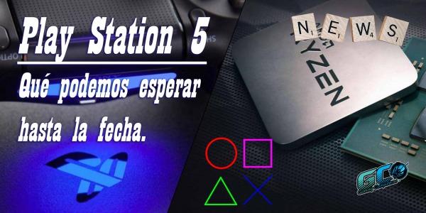 Play Station 5, qué podemos esperar hasta el momento.